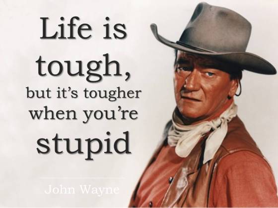 john-wayne-quote-stupid